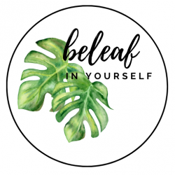 Beleaf in yourself|...